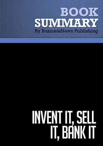 Summary : Invent It, Sell It, Bank it - Lori Greiner: Make Your Million-Dollar Idea into a Reality
