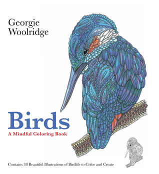 Birds A Mindful Coloring Book By Georgie Woolridge