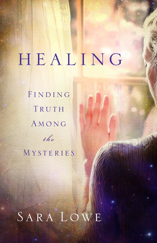 Healing, Finding Truth Among the Mysteries