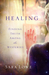 Healing, Finding Truth Amon...
