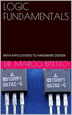Logic Fundamentals: With Applications to Hardware Design