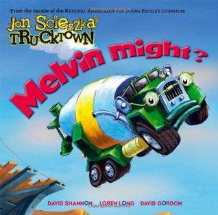 Melvin Might? by Jon Scieszka