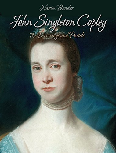 John Singleton Copley: 70 Drawings and Pastels