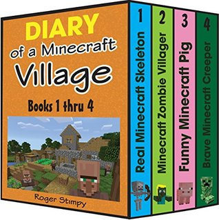 Minecraft: Diary of a Minecraft Village Volume 1: Books 1 thru 4, Unofficial Minecraft Books (Minecraft Village Series)
