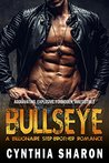 Bullseye: A Billionaire Stepbrother With Benefits Romance (My Stepbrother's Keeper Book 3)