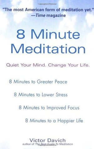 8 Minute Meditation: Quiet Your Mind. Change Your Life