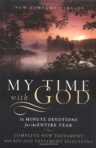 My Time with God-NCV: 15 Minute Daily Devotions for the Entire Year ...