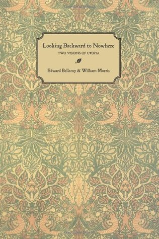 Looking Backward to Nowhere: Two Visions of Utopia