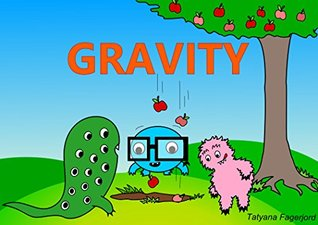 Gravity (Adventures of Eyemonster and friends Book 6)