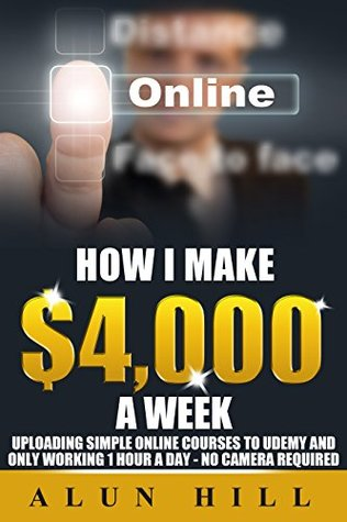 How I Make $4,000 A Week: Uploading Simple Online Courses To Udemy And Only Working 1 Hour A Day - No Camera Required