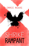 Rampant (Shrike, #2)