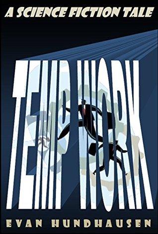 Temp Work: A Science Fiction Tale