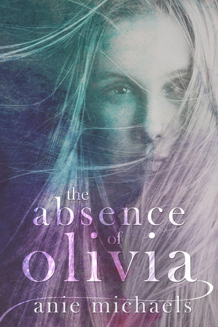 The Absence of Olivia (Love and Loss, #1)