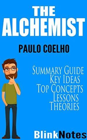 The Alchemist: By Paulo Coelho | BlinkNotes Summary Guide