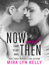 Now and Then (Dare to Love, #3)