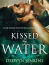 Kissed by Water (The Watchtower Chronicles, #3)