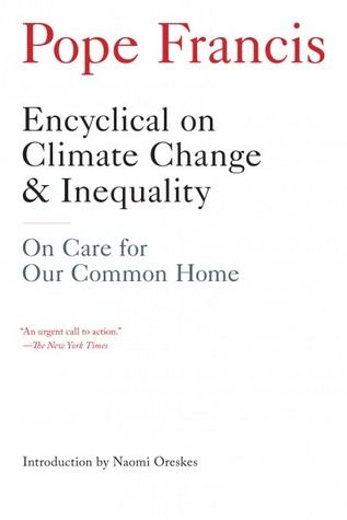 Encyclical on Climate Change and Inequality: On Care for Our Common Home