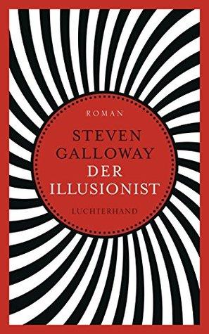 Der Illusionist: Roman