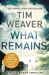 What Remains  (David Raker, #6)