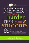 Never work harder than your students by Robyn R. Jackson