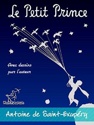 Le Petit Prince (Avec dessins par l'auteur)