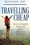 Travelling Cheap: How to travel on a serious budget!