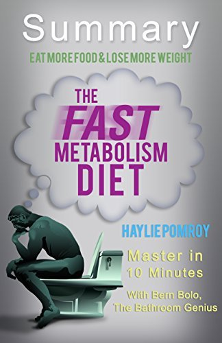 The Fast Metabolism Diet: by Haylie Pomroy's Eat More Food and Lose More Weight | A 10-minute Summary