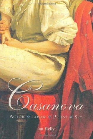 Casanova: Actor Lover Priest Spy