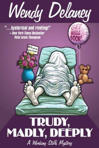 Trudy, Madly, Deeply(Working Stiffs Mystery 1) (ePUB)