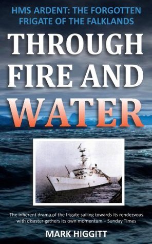 through-fire-and-water-hms-ardent-the-forgotten-frigate-of-the-falklands