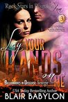 Lay Your Hands On Me (Billionaires in Disguise: Georgie, #3; Rock Stars in Disguise: Xan, #3)