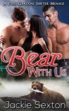 Bear with Us (Pale Gardens Ménage #2)