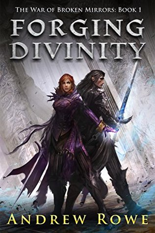 Forging Divinity by Andrew Rowe