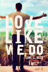 Love Like We Do - Side B (Love Like We Do #2)