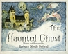 The Haunted Ghost
