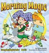 Children's Bedtime Story Picture Book - Morning Magic - Ages 4-8, Fun Ryhme Packed with Sight Words for Early Learning