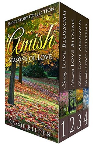Amish Seasons of Love BOXED SET: Spring Love Blossoms, Summer Love Blooms, Autumn Love Abounds, Winter Love Glistens (Amish Seasons of Love #1-4)