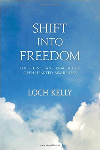 Shift Into Freedom: The Science and Practice of Openhearted Awareness