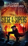 The Siege of the Supers (The First Superhero, #2)