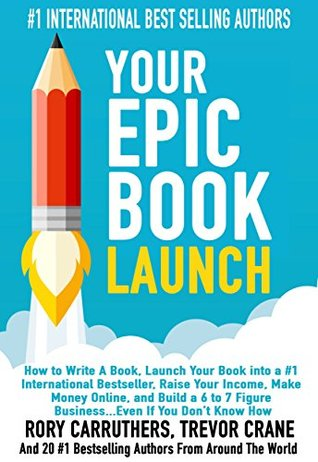 Your Epic Book Launch by Rory Carruthers