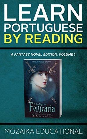 Learn Portuguese: By Reading Fantasy (Aprenda português com romances fantasia Livro 1)