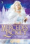 The Snow Queen by Mercedes Lackey