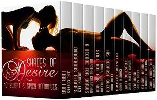 Shades Of Desire: 10 Sweet & Spicy Romances