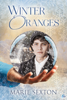 Winter Oranges by Marie Sexton