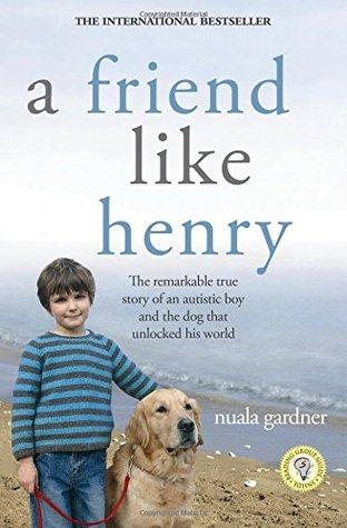 A Friend Like Henry by Nuala Gardner