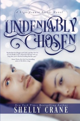 Undeniably chosen: a significance novel by Shelly Crane