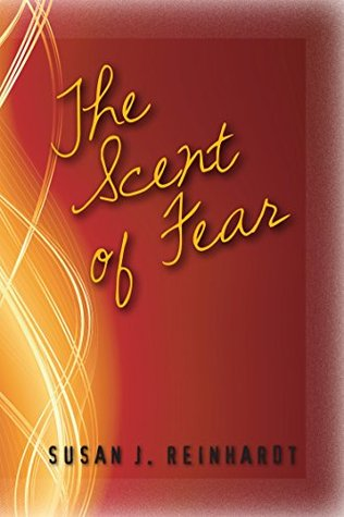 The Scent of Fear by Susan J. Reinhardt