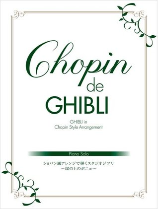 Studio Ghibli:Chopin de GHIBLI Piano Solo Sheet Music Book/Advanced/difficult