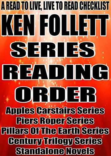 KEN FOLLETT: SERIES READING ORDER: A READ TO LIVE, LIVE TO READ CHECKLIST [Apples Carstairs,Piers Roper,Pillars Of The Earth,Century Trilogy]