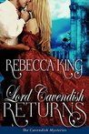 Lord Cavendish Returns by Rebecca King